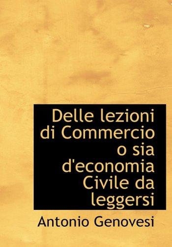 9781117715100: Delle lezioni di Commercio o sia d'economia Civile da leggersi (Italian Edition)