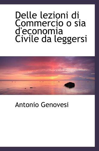 9781117715124: Delle lezioni di Commercio o sia d'economia Civile da leggersi