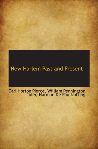 9781117722993: New Harlem Past and Present