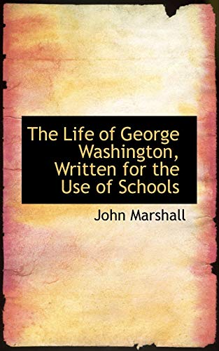 9781117728438: The Life of George Washington, Written for the Use of Schools