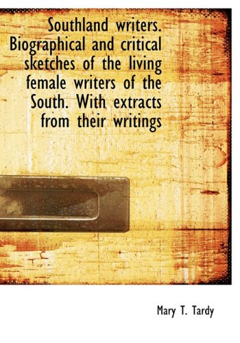 9781117730738: Southland writers. Biographical and critical sketches of the living female writers of the South. Wit