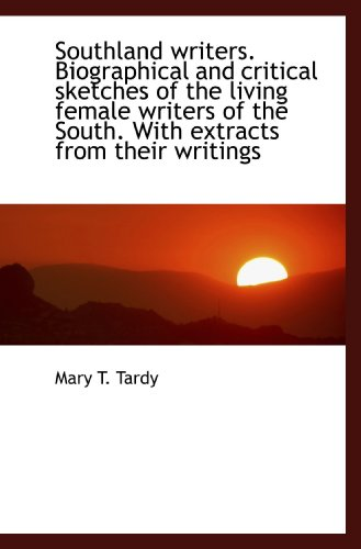 9781117730752: Southland writers. Biographical and critical sketches of the living female writers of the South. Wit