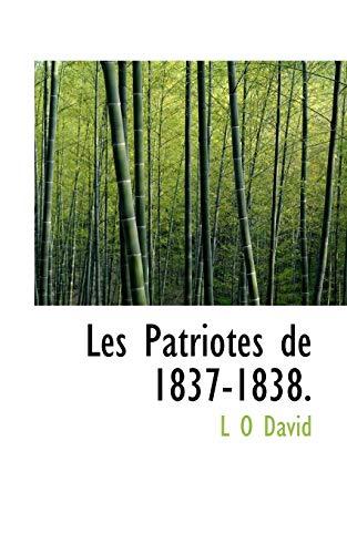 9781117732923: Les Patriotes de 1837-1838. (French Edition)