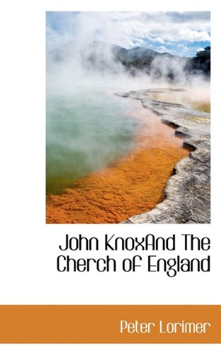 9781117733432: John KnoxAnd The Cherch of England