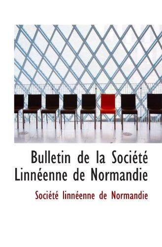 9781117735467: Bulletin de la Société Linnéenne de Normandie (French Edition)
