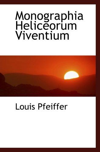 9781117738222: Monographia Heliceorum Viventium (Latin Edition)