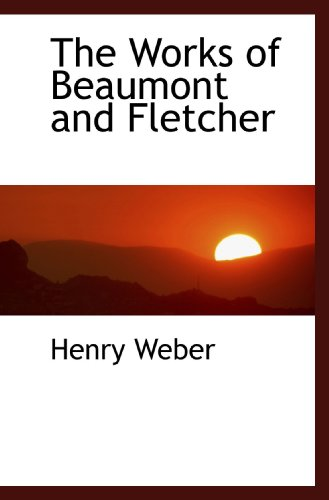 9781117741482: The Works of Beaumont and Fletcher