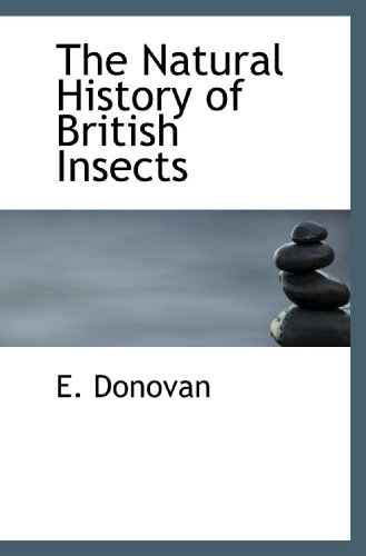 The Natural History of British Insects: E. Donovan