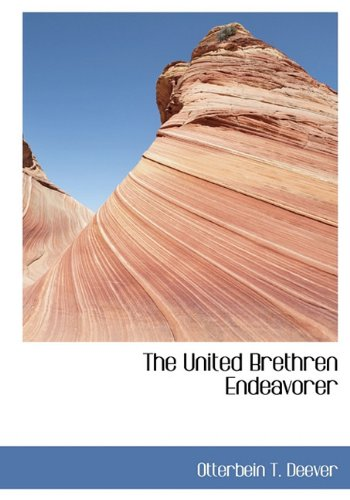 9781117743295: The United Brethren Endeavorer