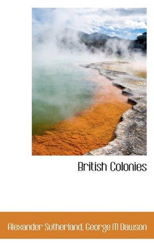 9781117744643: British Colonies