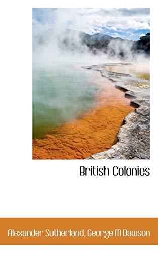 9781117744650: British Colonies