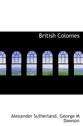 9781117744667: British Colonies
