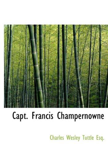 9781117745596: Capt. Francis Champernowne