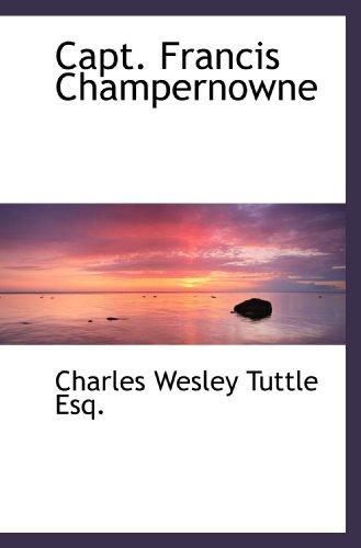 9781117745619: Capt. Francis Champernowne