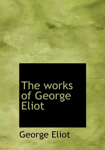 9781117747408: The works of George Eliot