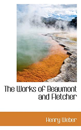 9781117747477: The Works of Beaumont and Fletcher
