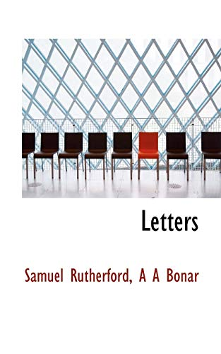 Letters (1117759466) by Samuel Rutherford; A A Bonar