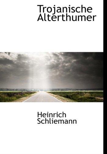 9781117762777: Trojanische Alterthumer (German Edition)
