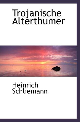 9781117762791: Trojanische Alterthumer (German Edition)