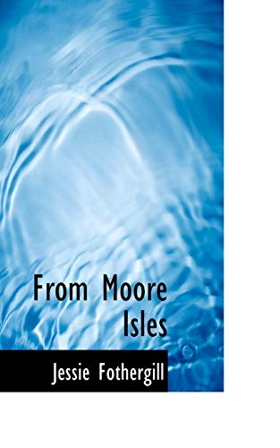 9781117771311: From Moore Isles