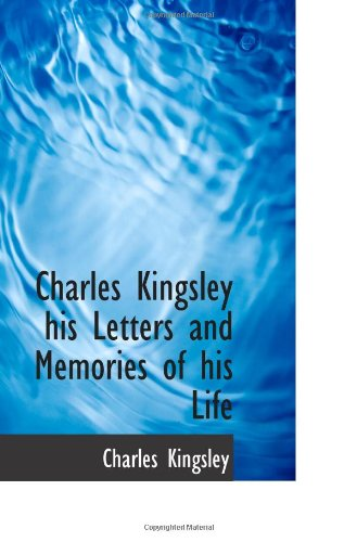 9781117776484: Charles Kingsley his Letters and Memories of his Life