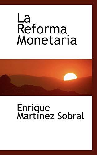 La Reforma Monetaria (Paperback): Enrique Martinez Sobral