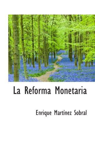 La Reforma Monetaria (Spanish Edition): Enrique MartÃnez Sobral
