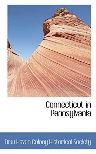 9781117782973: Connecticut in Pennsylvania