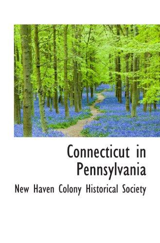 9781117782980: Connecticut in Pennsylvania
