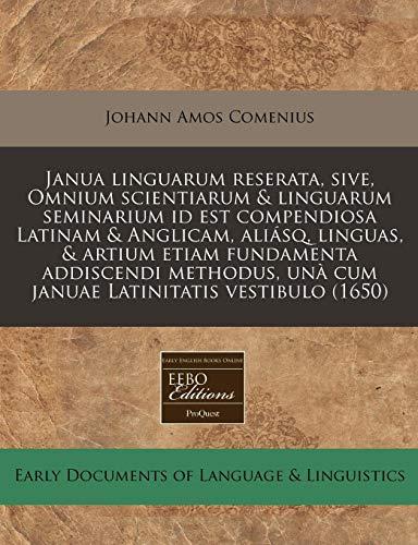 Janua linguarum reserata, sive, Omnium scientiarum &: Johann Amos Comenius