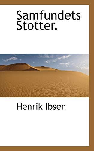 Samfundets Stotter. (Paperback): Henrik Johan Ibsen