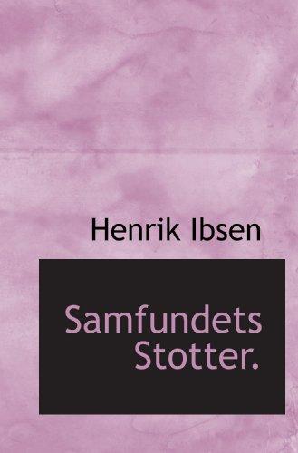 Samfundets Stotter. (Danish Edition): Henrik Ibsen
