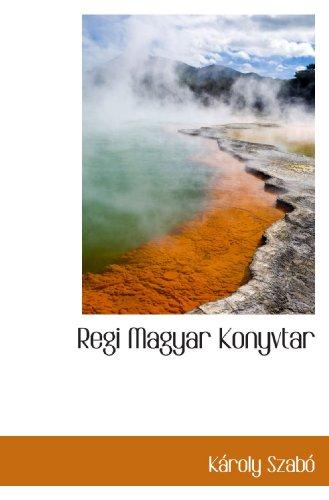 9781117797007: Regi Magyar Konyvtar