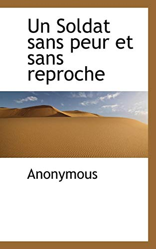 9781117808161: Un Soldat Sans Peur Et Sans Reproche