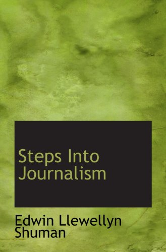 9781117811024: Steps Into Journalism