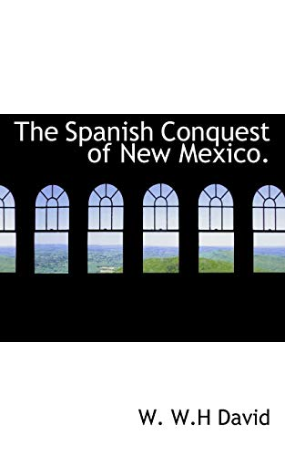 9781117812137: The Spanish Conquest of New Mexico.