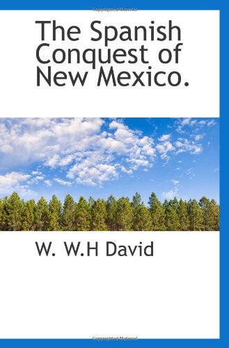 9781117812144: The Spanish Conquest of New Mexico.