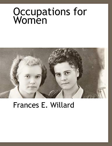 Occupations for Women (1117870359) by Frances E. Willard