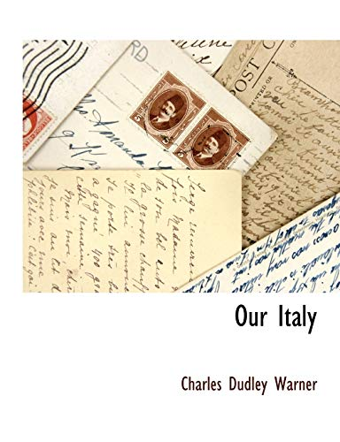 Our Italy: Charles Dudley Warner