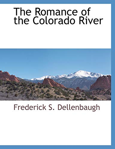 9781117871479: The Romance of the Colorado River