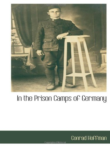 9781117871882: In the Prison Camps of Germany