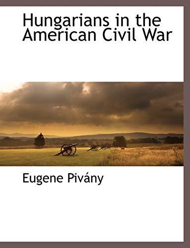 9781117872537: Hungarians in the American Civil War