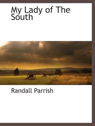 9781117873282: My Lady of The South
