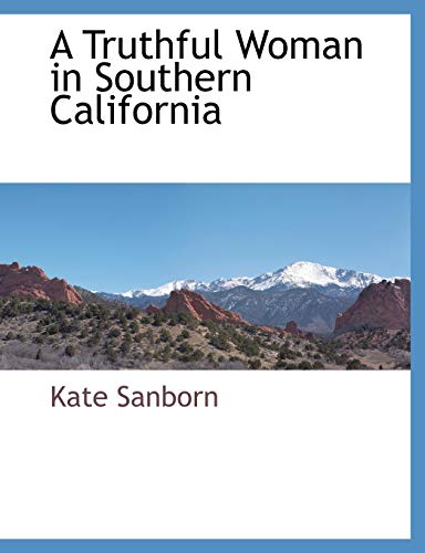 9781117874456: A Truthful Woman in Southern California