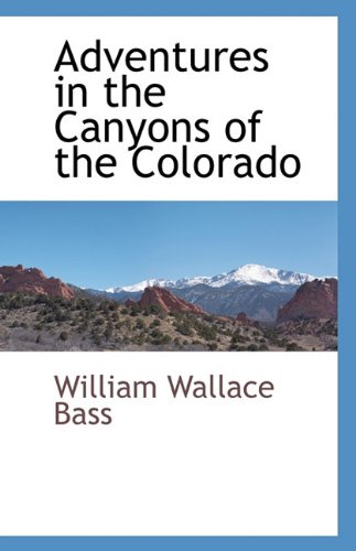 9781117874562: Adventures in the Canyons of the Colorado