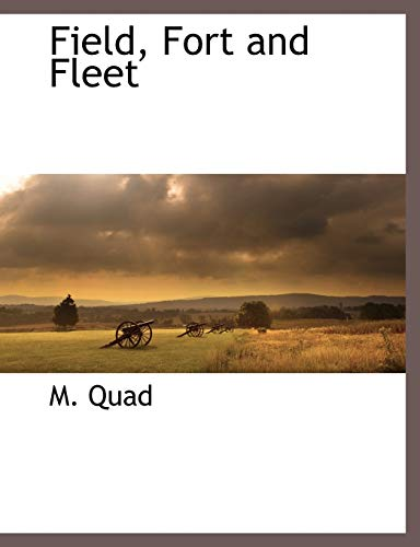 Field, Fort and Fleet (Paperback): M Quad