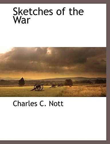 9781117875149: Sketches of the War