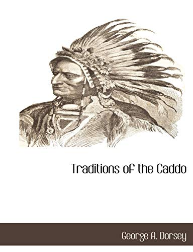 9781117875309: Traditions of the Caddo