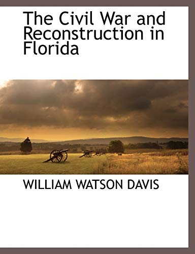 9781117876481: The Civil War and Reconstruction in Florida