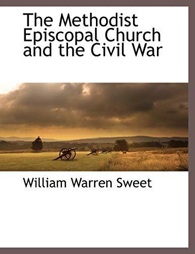 9781117876825: The Methodist Episcopal Church and the Civil War
